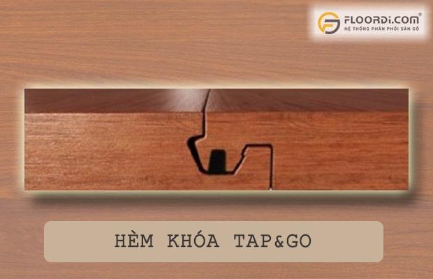 TAP&GO là kiểu hèm dễ lắp đặt nhưng khả năng chống thấm nước kém