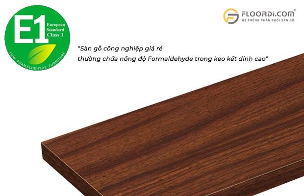 Sàn gỗ công nghiệp giá rẻ thường chứa nồng độ E trong keo kết dính