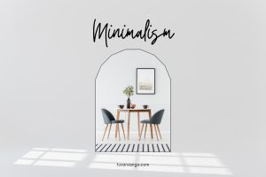 Phong cách Minimalism trong nội thất hướng đến sự tối giản, phóng khoáng và hiện đại