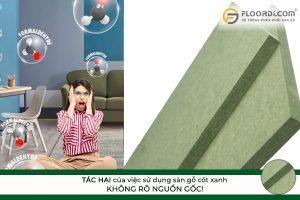 tác hại của sàn gỗ cốt xanh đối với sức khỏe