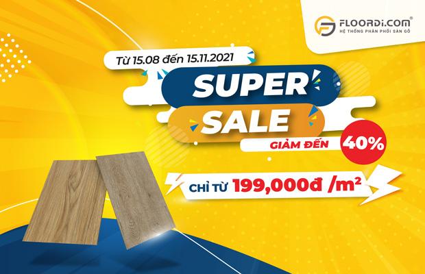 Super SaleChương trình Super Sale – Mùa sale lớn nhất năm chỉ có tại Floordi.