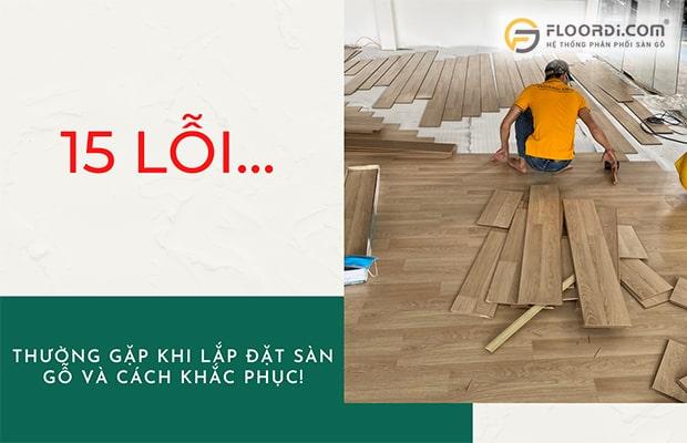 Lắp đặt ván sàn đúng cách giúp tiết kiệm chi phí và nâng cao tuổi thọ cho công trình